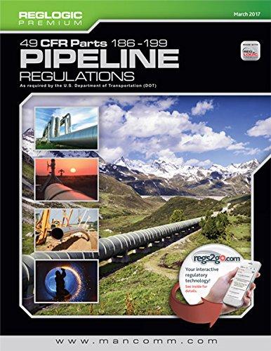 49 CFR: Part 186-199 Pipeline Regulations, March 2017 pdf