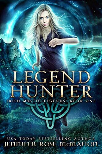 Legend Hunter (Irish Mystic Legends Book 1) eBook: Jennifer