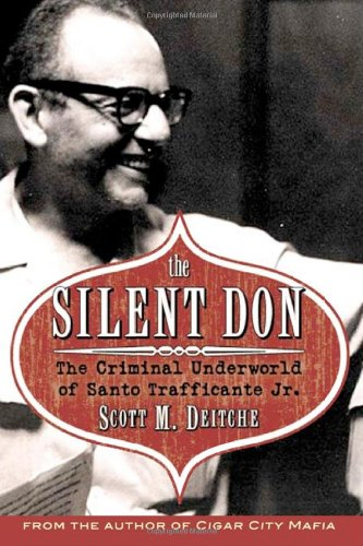 The Silent Don: The Criminal Underworld of Santo Trafficante Jr. PDF