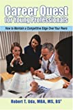 Career Quest for Young Professionals, Robert Uda, 0595402496