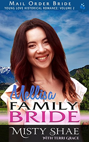 Mail Order Bride: Melissa - Family Bride (Young Love Historical Romance Vol.II Book 10) cover
