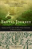 Brutal Journey, Paul Schneider, 0805083200