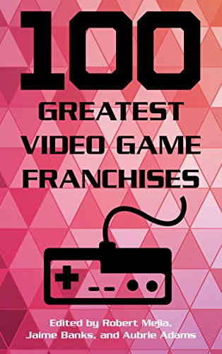 100 Greatest Video Game Franchises (100 Greatest...)