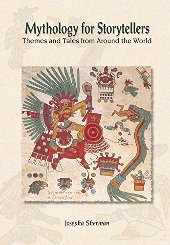 Mythology for Storytellers: Themes and Tales from Around the World: Themes and Tales from Around the World: 1 Pdf