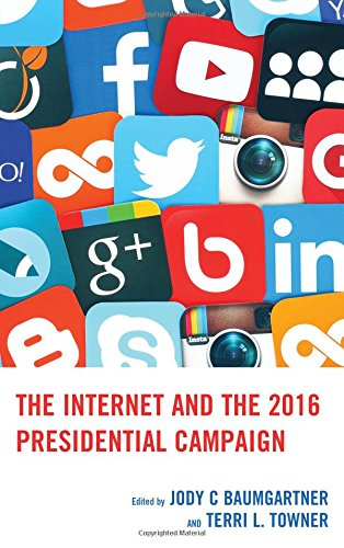 The Internet and the 2016 Presidential - Tiffany Site Us