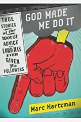 God Made Me Do It: True Stories of the Worst Advice the Lord Has Ever Given His Followers Paperback
