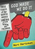 God Made Me Do It, Marc Hartzman, 1402236077