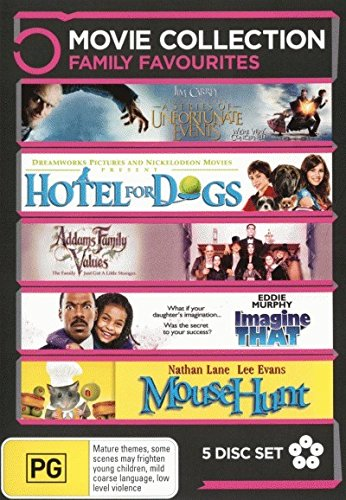Addams Family Values / Hotel For Dogs / Imagine That / Lemony Snicket's A Series of Unfortunate Events / Mousehunt