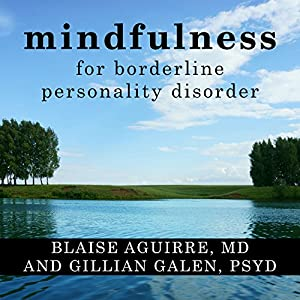 Mindfulness for Borderline Personality Disorder Audiobook