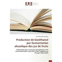 Production de bioéthanol par fermentation alcoolique des jus de fruits: Valorisation des ressources énergétiques non conventionnelles issues de la flore togolaise en énergie inépuisable