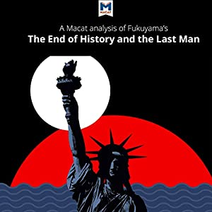 A Macat Analysis of Francis Fukuyama's The End of History and the Last Man Audiobook