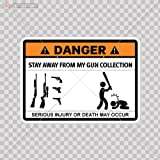 Humor Decals Vinyl Sticker Warning Stay Away From My Guns Collection car Window Wall Art Decor Doors Helmet Roommates Motorcycle Note Book Garage Size: 4 X 2.9 Inches Vinyl color print