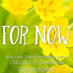 For Now | Chelsea M. Cameron