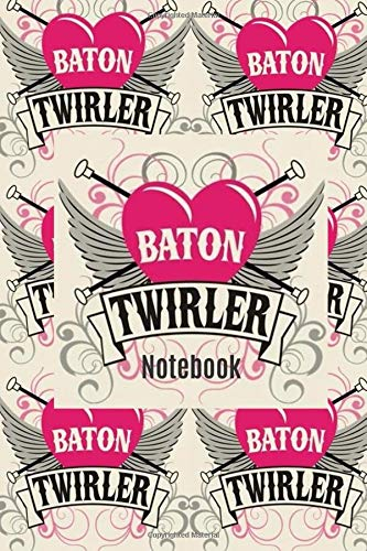 baton twirler notebook: lined journal to write notes in for your dance moves  gag gift for all fans por tj designs