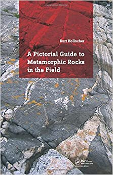 A Pictorial Guide To Metamorphic Rocks In The Field por Kurt Hollocher epub