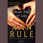 Heart Full of Lies: A True Story of Desire and Death   Ann Rule