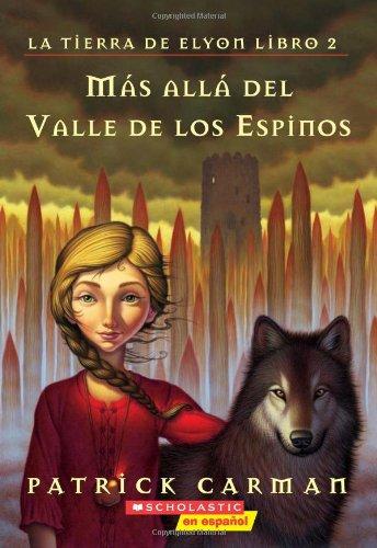 La tierra de Elyon #2: Más allá del valle de los espinos: (Spanish language edition of The Land of Elyon #2: Beyond the Valley of Thorns) (Spanish Edition)