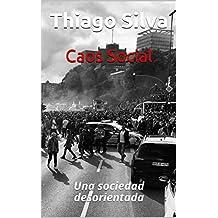 Caos Social: Una sociedad desorientada (Spanish Edition)