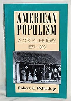 Book American Populism: A Social History 1877-1898 (American Century) 1st edition by Robert C. McMath Jr. (1993)