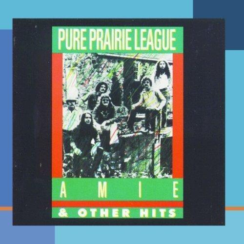PURE PRAIRIE LEAGUE - Amie & Other Hits By Pure Prairie League - Zortam Music