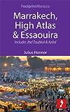 Marrakech, High Atlas & Essaouira: Includes Jbel Toubkal and Azilal (Footprint Focus)