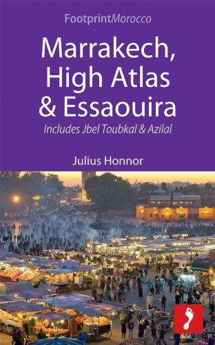 Marrakech, High Atlas & Essaouira (Footprint Focus)