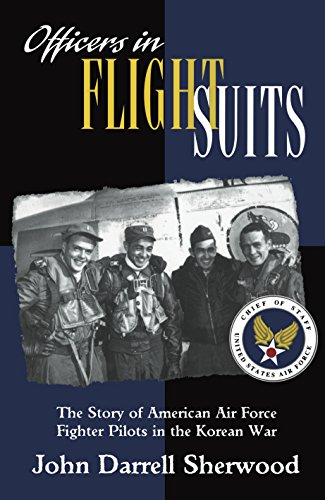 - Officers in Flight Suits: The Story of American Air Force Fighter Pilots in the Korean War