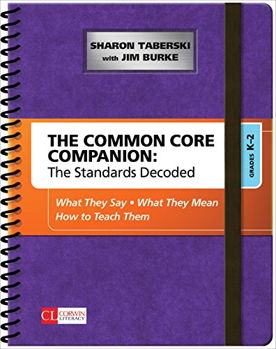 Download The Common Core Companion: The Standards Decoded, Grades K-2: What They Say, What They Mean, How to Teach Them (Corwin Literacy) Pdf