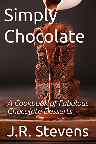 Simply Chocolate: A Cookbook of Fabulous Chocolate ()