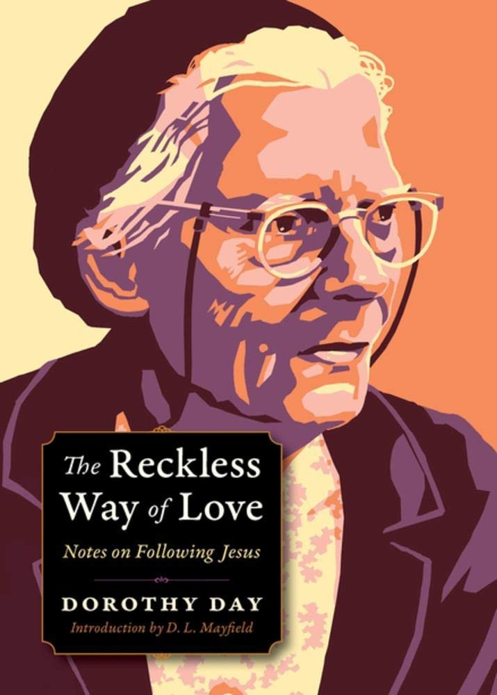 Reckless Way Of Love  Notes On Following Jesus  Plough Spiritual Guides  Backpack Classics