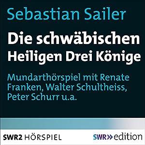 Sebastian Sailer - Die schwäbischen Heiligen Drei Könige