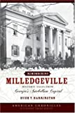 Remembering Milledgeville: Historic Tales from Georgia's Antebellum Capital (American Chronicles)