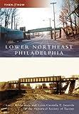 Lower Northeast Philadelphia, Louis M. Latarola and Lynn-Carmela T. Latarola, 0738556629