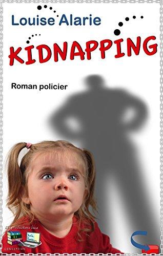 KIDNAPPING (Mystère Suspense Polar International): Roman policier (Série Enquête Roman policier Mystère et suspense t. 8) (French Edition)