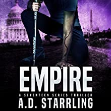 Empire: A Seventeen Series Thriller, Book 3 Audiobook by A D Starrling Narrated by Michael Bower