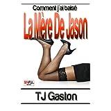 Histoires érotiques De MILF- Comment j´ai Baisé La Mère De Jason (French Edition)