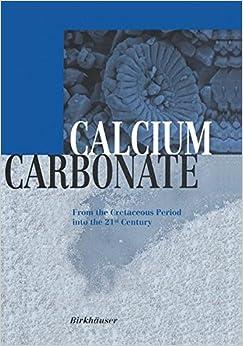 Calcium Carbonate: From the Cretaceous Period into the 21st Century (2013-03-22)
