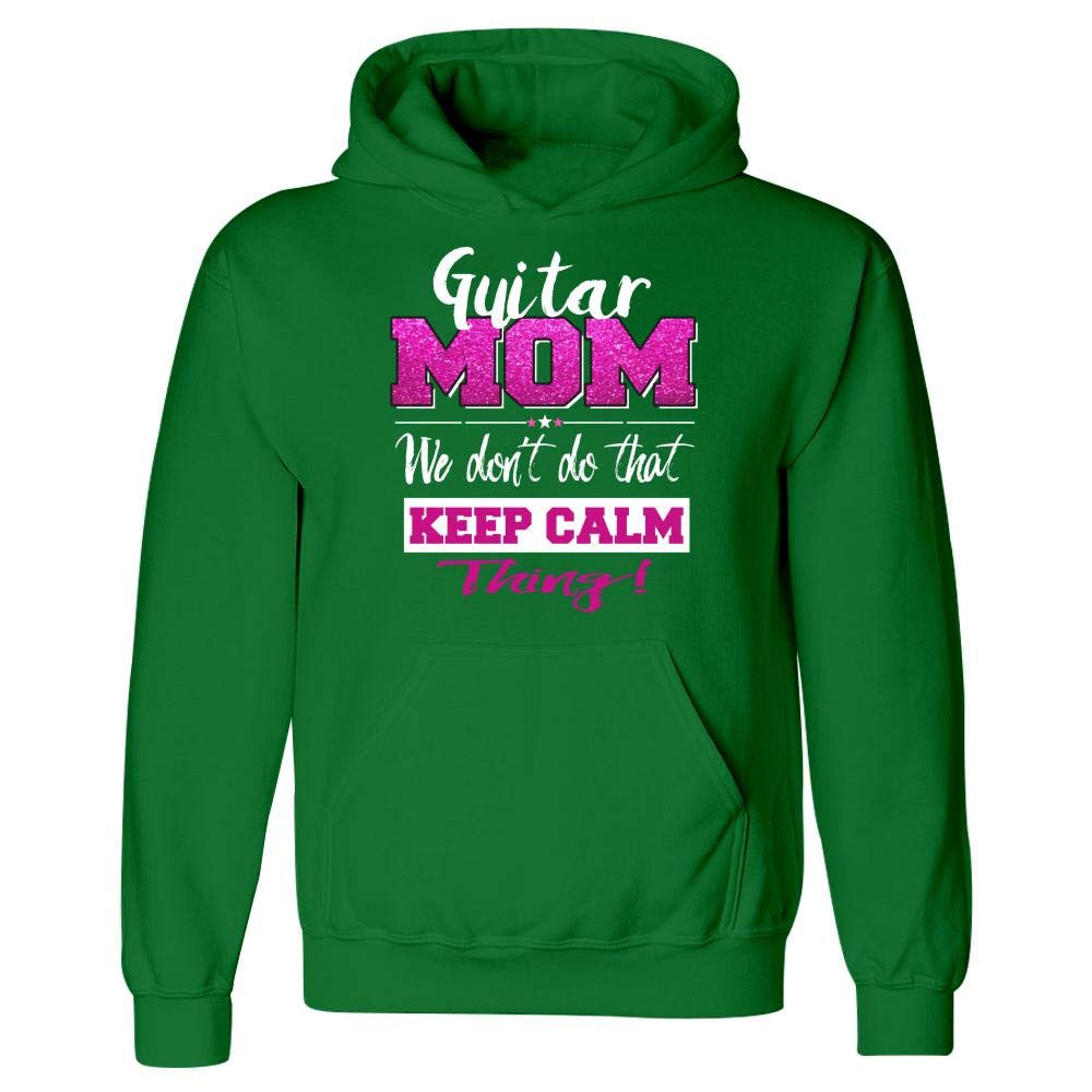 Hoodie Funny Guitar Mom Gift We Dont Keep Calm Cute Mother
