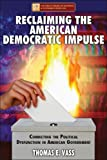 Reclaiming the American Democratic Impulse, Thomas E. Vass, 0979438829