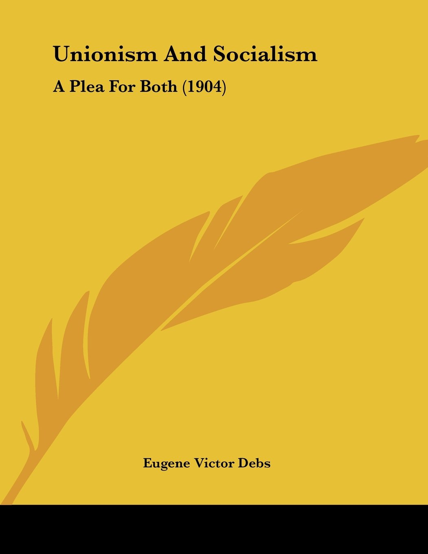 Download Unionism And Socialism: A Plea For Both (1904) pdf epub