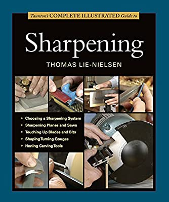 Taunton's Complete Illustrated Guide to Sharpening (Complete Illustrated Guides (Taunton)) from Taunton Press