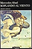 img - for Soplando Al Viento (Coleccion Andanzas) (Spanish Edition) by Mercedes Abad (2002-01-03) book / textbook / text book