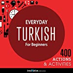 Everyday Turkish for Beginners - 400 Actions & Activities  | Innovative Language Learning