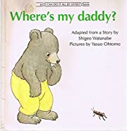 Where's My Daddy? Adapted from a Story by…