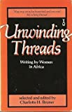 Unwinding Threads : Writing by Women in Africa, , 0435902563
