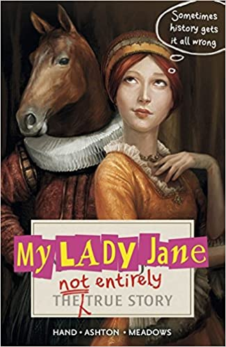 My Lady Jane: The Not Entirely True Story: Amazon.de: Cynthia Hand ...