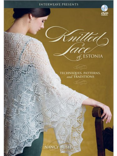 Knitted Lace of Estonia: Techniques, Patterns, and Traditions ()