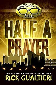 Half A Prayer (The Tome of Bill Book 6) by [Gualtieri, Rick]