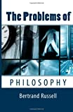 The Problems of Philosophy, Bertrand Russell, 149487430X