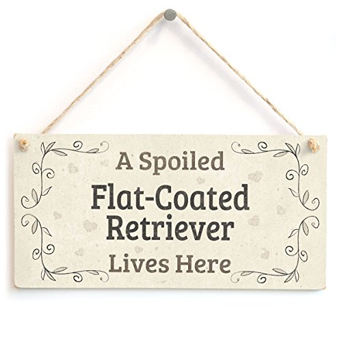 Meijiafei A Spoiled Flat-Coated Retriever Lives Here - Beautiful Home Accessory Gift Sign for Flat-Coated Retriever Dog Owners 10